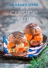 Raymonde Charlon et Sébastien Merdrignac - Le grand livre de la cuisine de la mer.