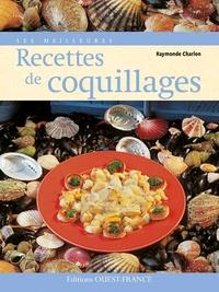 Raymonde Charlon - Les meilleures recettes de coquillages.