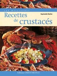 Raymonde Charlon - Les meilleures recettes de crustacés.