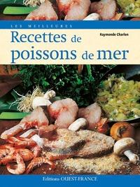 Raymonde Charlon - Les meilleures recettes de poissons de mer.