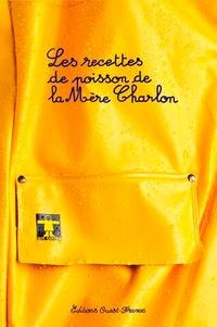 Raymonde Charlon - Les recettes de poisson de la Mère Charlon.