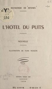 Raymonde de Rennes et Yuna Roazon - L'hôtel du puits.