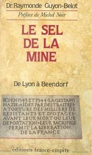 Raymonde Guyon-Belot et Michel Noir - Le sel de la mine.