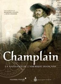 Raymonde Litalien - Champlain - La naissance de l'Amérique française.