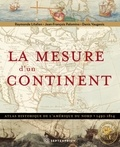 Raymonde Litalien et Denis Vaugeois - La mesure d'un continent - Atlas historique de l'Amérique du Nord, 1492-1814.