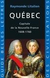 Raymonde Litalien - Québec - Capitale de la Nouvelle-France 1608-1760.