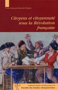 Raymonde Monnier - Citoyens et citoyenneté sous la Révolution française - Actes du colloque international de Vizille, 24 et 25 septembre 2004.