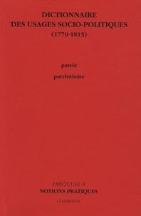 Raymonde Monnier - Dictionnaire des usages socio-politiques (1770-1815) - Tome 8, Patrie-Patriotisme, notions pratiques.