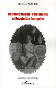Raymonde Monnier - Républicanisme, patriotisme et Révolution française.