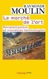 Raymonde Moulin - Le marché de l'art - Mondialisation et nouvelles technologies.