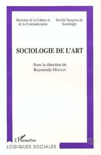 Raymonde Moulin et  Collectif - Sociologie de l'art - [colloque, Marseille, 13-15 juin 1985].