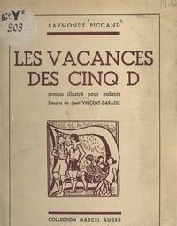 Raymonde Piccand et Jean Vincent-Darasse - Les vacances des cinq D.
