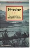 Raymonde Rey - Les Sentiers du vieux Causse Tome 3 - Frosine.