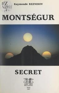 Raymonde Reznikov et André Maynard - Montségur secret.