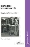 Raymonde Séchet - Espaces et pauvretés - La géographie interrogée.