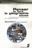 Raymonde Séchet et Vincent Veschambre - Penser et faire la géographie sociale - Contributions à une épistémologie de la géographie sociale.