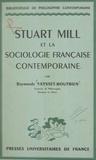Raymonde Vaysset-Boutbien et Maurice Halbwachs - Stuart Mill et la sociologie française contemporaine.