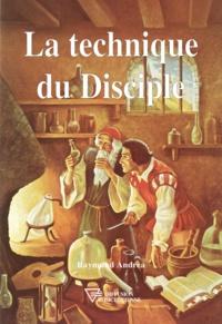 Raymund Andrea - La technique du disciple.
