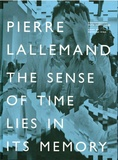 Raymund Ryan - Pierre Lallemand - The Sense of Time Lies in its Memory.