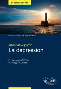 Raymund Schwan et Philippe Courtet - La dépression - Savoir pour guérir.