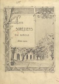 Raynal et Hyacinthe Carrère - Les Soréziens du siècle, 1800-1900.