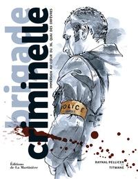 Raynal Pellicer et  Titwane - Brigade criminelle - Immersion au coeur du 36, quai des Orfèvres.