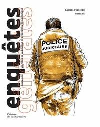 Raynal Pellicer et  Titwane - Enquêtes générales - Immersion au coeur de la Brigade de répression du banditisme.