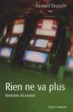 Raynald Beaupré - Rien ne va plus - Itinéraire du joueur.