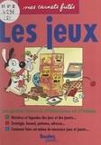Raynald Guillot et Marisa Muzy - Les jeux.
