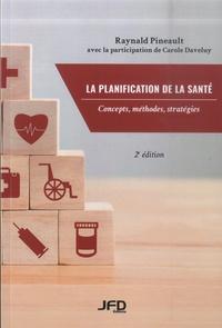Raynald Pineault - La planification de la santé - Concepts, méthodes, stratégies.