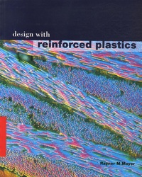 Rayner-M Mayer - Design with reinforced plastics - A guide for engineers and designers.