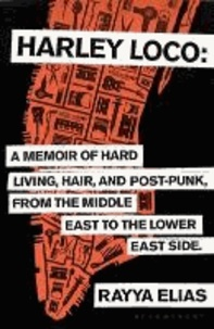 Harley Loco - A Memoir of Hard Living, Haircutting and Post-Punk from the Middle East to the Lower East Side.pdf