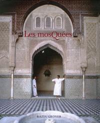 Razia Grover - Les mosquées.