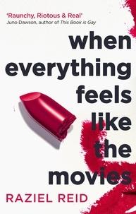Raziel Reid - When Everything Feels Like the Movies.