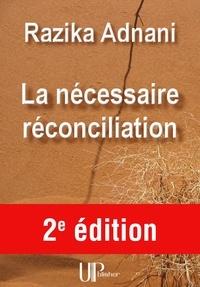 Razika Adnani - La nécessaire réconciliation - Réflexion sur la violence.