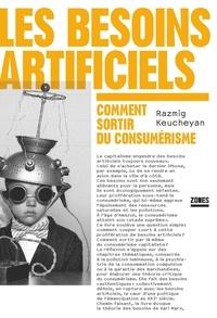 Téléchargez des  gratuits de livres Les besoins artificiels  - Comment sortir du consumérisme par Razmig Keucheyan