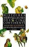 Rê et Philippe Soupault - Histoires merveilleuses des cinq continents.