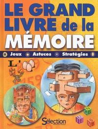 Le grand livre de la mémoire - Jeux, astuces, stratégies.pdf