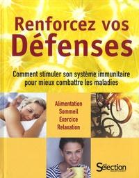 Reader's Digest - Renforcez vos défenses - Comment stimuler son système immunitaire pour mieux combattre les maladies.