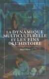 Réal Fillion - La Dynamique multiculturelle et les fins de l'histoire - dynamique multiculturelle et les fins de l'histoire.