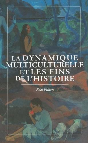 La Dynamique multiculturelle et les fins de l'histoire. dynamique multiculturelle et les fins de l'histoire