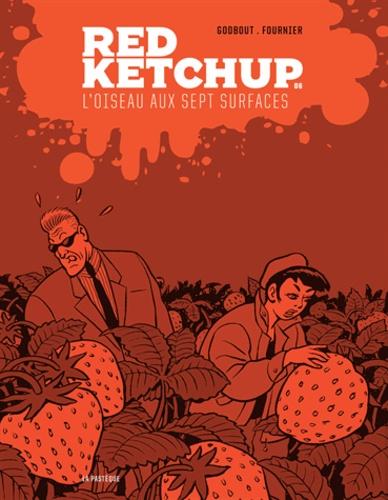 Réal Godbout et Pierre Fournier - Red Ketchup Tome 6 : L'oiseau aux sept surfaces.