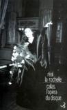 Réal La Rochelle - Callas, l'opéra du disque.