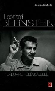Réal La Rochelle - Léonard Bernstein - L'oeuvre télévisuelle.