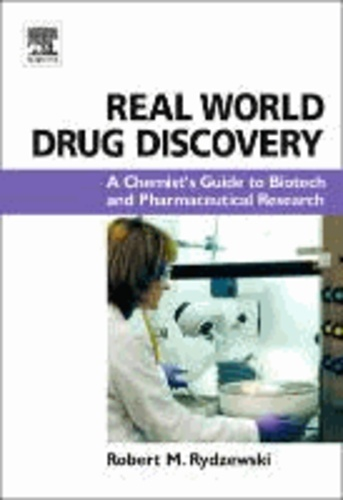 Real World Drug Discovery - A Chemist's Guide to Biotech and Pharmaceutical Research.
