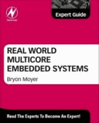 Real World Multicore Embedded Systems.