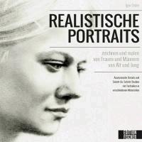 Realistische Porträts - zeichnen und malen von Frauen und Männern von Alt und Jung.
