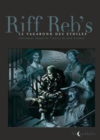Reb's Riff - Le Vagabond des étoiles Intégrale : Le Vagabond des étoiles - Intégrale.