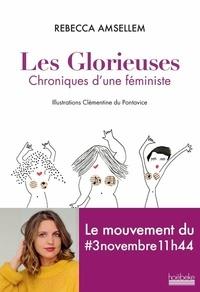 Rebecca Amsellem et Clémentine Du Pontavice - Les glorieuses - Chroniques d'une féministe.