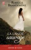Rebecca Brandewyne - La lande sauvage.
